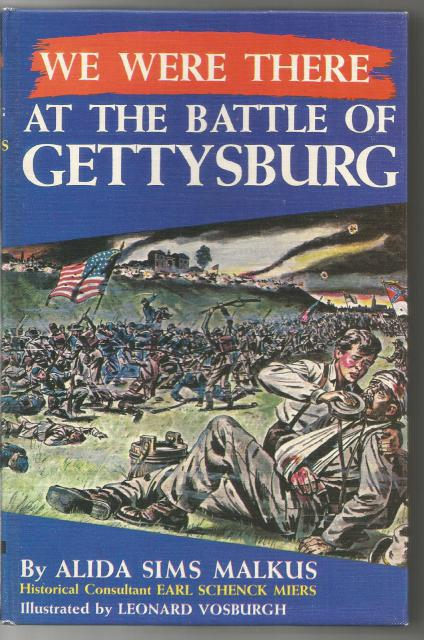 We Were There at the Battle of Gettysburg HB/PC Very Nice!, alida malkus; Earl Schenck Miers [Contributor]