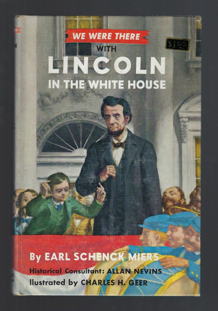 We Were There with Lincoln in the White House #36 Last In Series HB/PC Rare, Earl Schenck Miers; Illustrator-Charles H. Geer