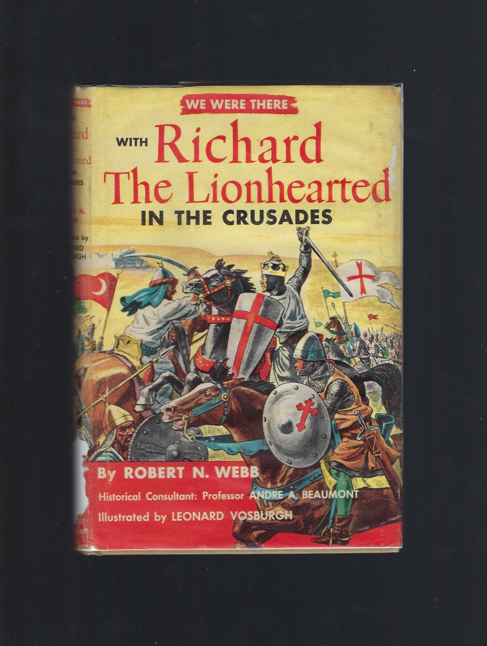 We Were There With Richard The Lionhearted In The Crusades HB/DJ, Robert N Webb; Illustrator-Andre A. Beaumont