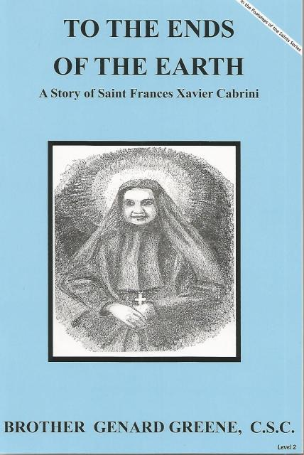 Image for To The Ends of the Earth Story of Saint Frances Xavier Cabrini (Dujarie Saint Books)