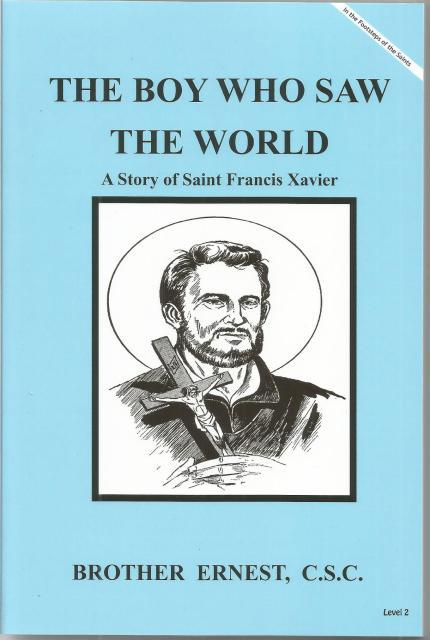Image for The Boy Who Saw The World A Story of Saint Francis Xavier